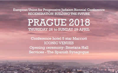 European Union for Progressive Judaism Biennial Conference Regeneration: building the future Prague 2018 Thursday 26 to Sunday 29 April Conference hotel 5 star Marriott Iconic venues Opening ceremony - Smetana Hall Services - The Spanish Synagogue