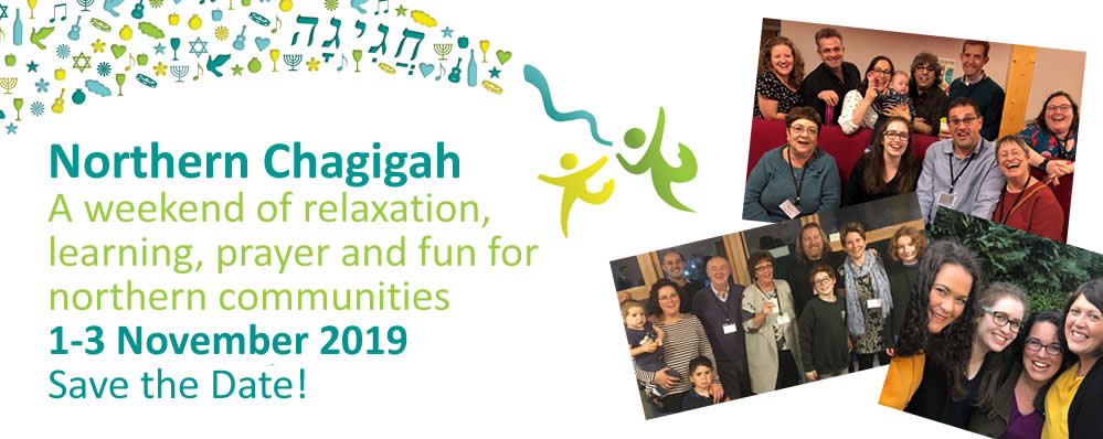 Northern Chagigah A weekend of relaxation, learning, prayer and fun for northern communities 1-3 November 2019 Save the Date!