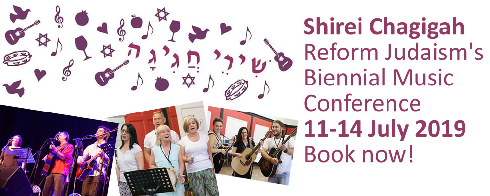 Shirei Chagigah Reform Judaism's Biennial Music Conference 11-14 July 2019 Book now!