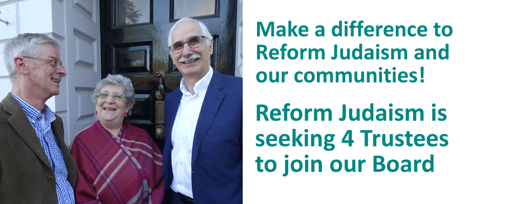 Make a difference to Reform Judaism and our communities!Reform Judaism is seeking 4 Trustees to join our Board.
